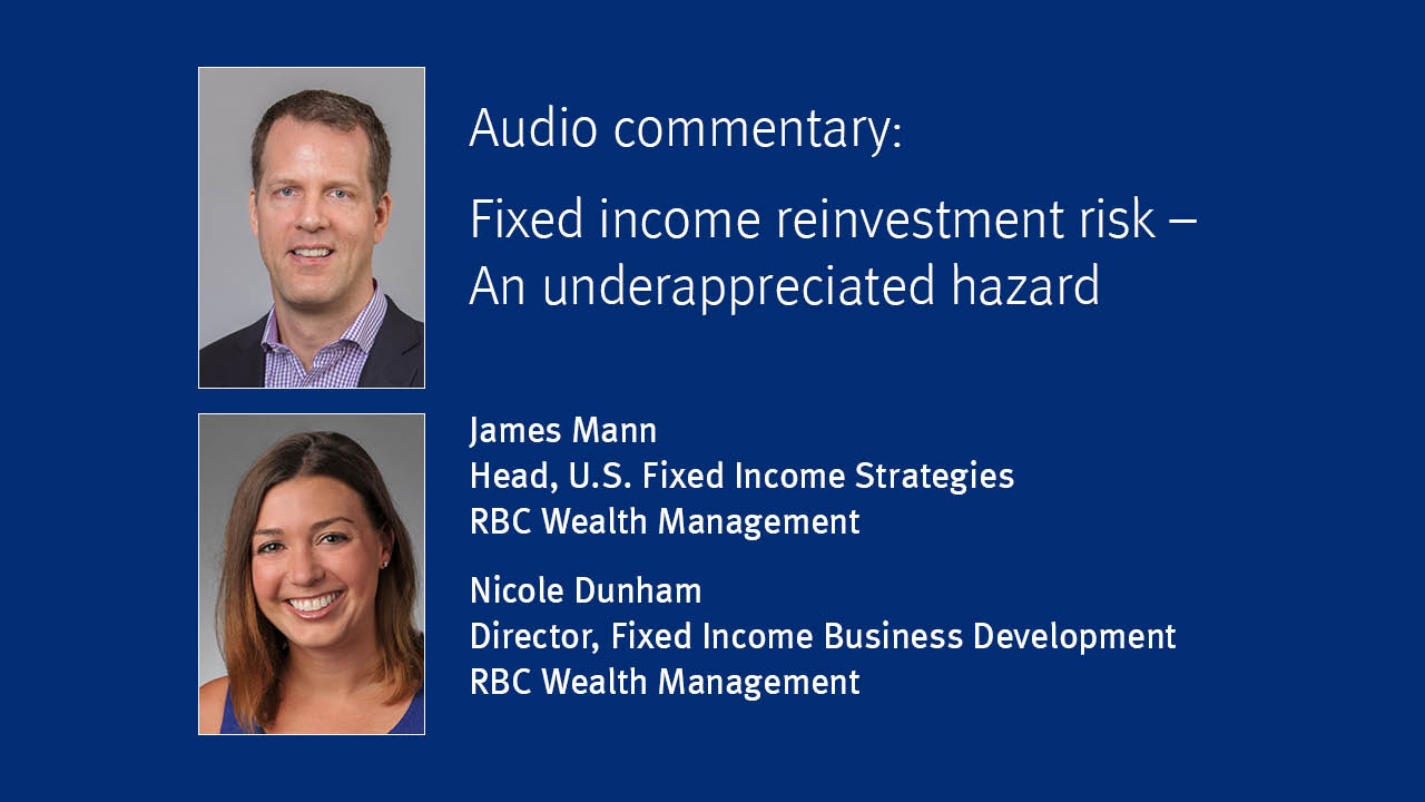 Nicole Dunham and James Man discuss fixed income reinvestment risk on this audio commentary.