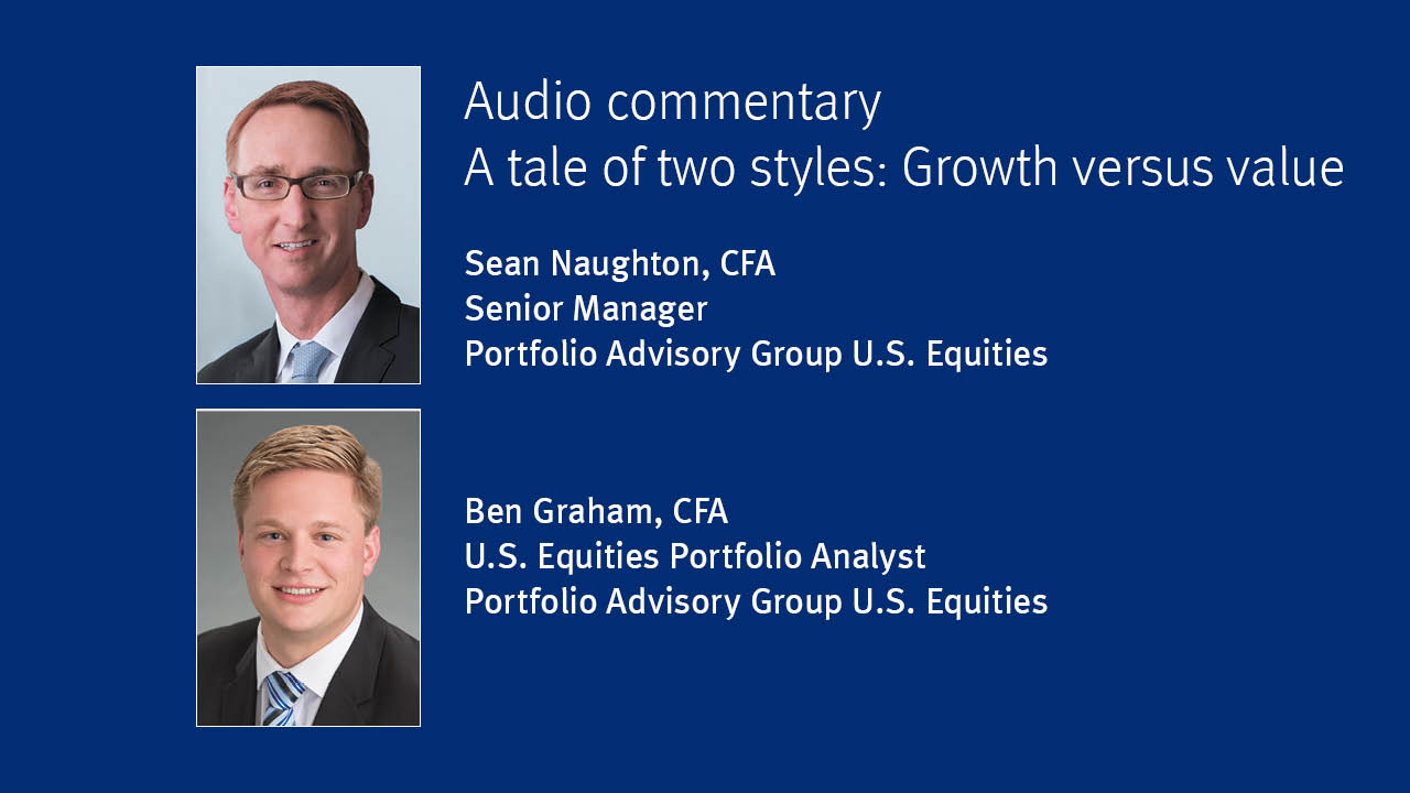 Audio Commentary: A Tale of two styles: Growth versus valeu